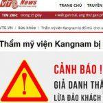 Thẩm mỹ viện Kangnam Biên Hòa Đồng Nai mạo danh BVTM Kangnam.